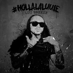 #HollaLaLuuie - Luu Breeze