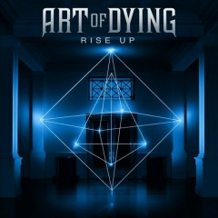 Rise Up - Art Of Dying