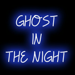 Ghost In The Night (Single)