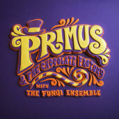 Primus & The Chocolate Factory With The Fungi Ensemble - Primus