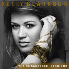 The Smoakstack Sessions - EP - Kelly Clarkson