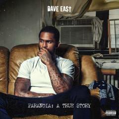 Paranoia: A True Story - Dave East