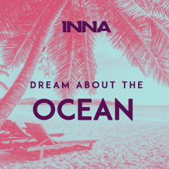 Dream About The Ocean (Single) - Inna