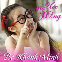 Ước Mơ Hồng - Bé Khánh Minh