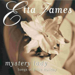 Mystery Lady - Songs Of Billie Holiday - Etta James