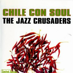 Chile Con Soul (2003 Remaster) - Jazz Crusaders