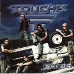Kids In America - Touché