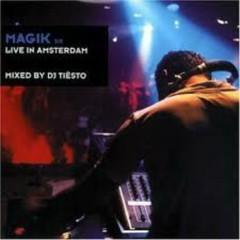 Magik 6 - Live In Amsterdam - Tiesto