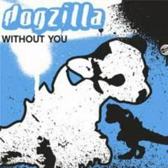 Without You (Remixes) - Dogzilla
