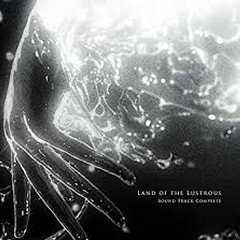 Land of the Lustrous Sound Track Complete CD1
