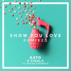 Show You Love (MJ Cole Remix) (Single) - Kato, Sigala, Hailee Steinfeld