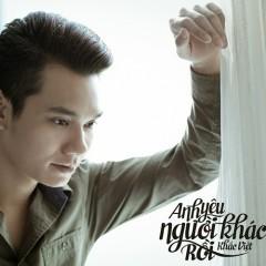 Anh Yêu Người Khác Rồi (Single)