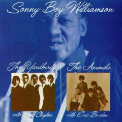 Sonny Boy Williamson: The Yardbirds with Eric Clapton & The Animals with Eric Burdon (CD1)