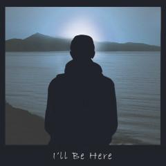 I'll Be Here (Single)