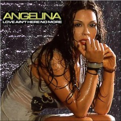 Love Ain't Here No More - Angelina
