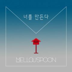 Make You - Mellou Spoon