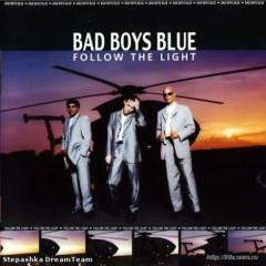 Follow The Light - Bad Boys Blue