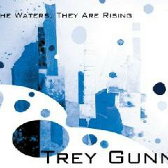 The Waters, They Are Rising - Trey Gunn
