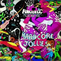 Hardcore Jollies (Remastered) - Funkadelic