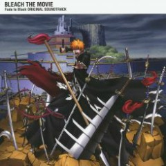 BLEACH THE MOVIE: Fade to Black Original Soundtrack CD2