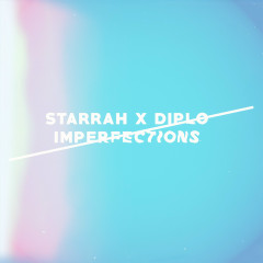 Imperfections (Single) - Starrah, Diplo