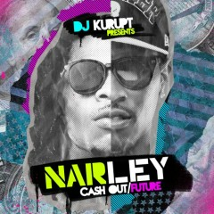 NARLEY (Ca$h Out / Future) (CD1)