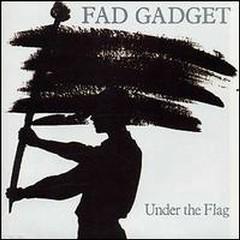 Under the Flag - Fad Gadget