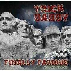 Finally Famous Born a Thug, Still a Thug (CD1) - Trick Daddy