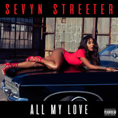 All My Love (Single) - Sevyn Streeter