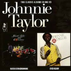 Rated Extraordinairy - Johnny Taylor