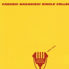 SINGLE COLLECTION - Nakanishi Yasushi