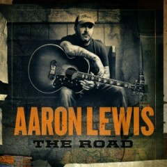 The Road (Deluxe Version) - Aaron Lewis