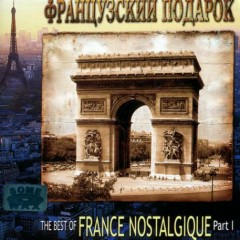 The Best Of France Nostalgique I - Various Artists