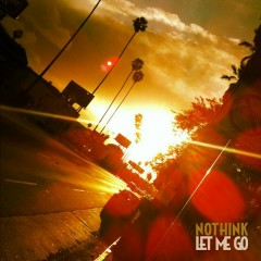 Let Me Go (Limited Edition Single) - Nothink