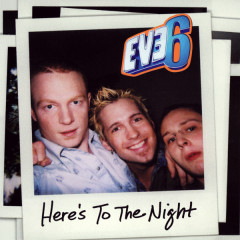 Here's To The Night (Australia Maxi Single) - Eve 6