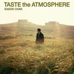 Taste The Atmosphere - Trần Dịch Tấn