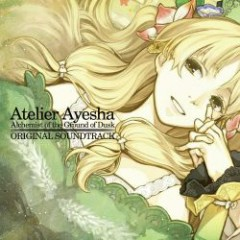 Atelier Ayesha ~Alchemist of the Ground of Dusk~ Original Soundtrack CD3 No.1