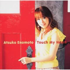Touch My Heart - Enomoto Atsuko
