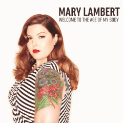 Welcome To The Age Of My Body - EP - Mary Lambert