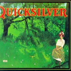 Shady Groove - Quicksilver Messenger Service