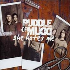 She Hates Me (Singles) - Puddle Of Mudd