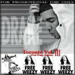 Toronto Vol. III (Free Weezy Edition)