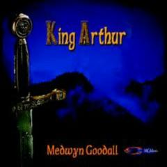 King Arthur (Arthur & The Round Table) - Medwyn Goodall