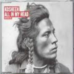 All In My Head (CD1) - Kosheen