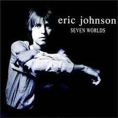 Seven Worlds - Eric Johnson