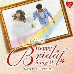 A-40 Happy Bridal Songs!! ~Wedding Memory wo Mou Ichido~