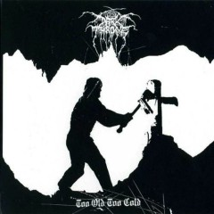 Too Old, Too Cold (EP) - Darkthrone