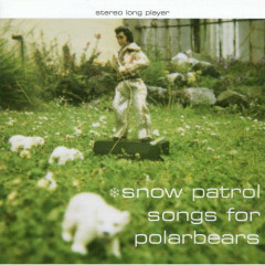 Songs For Polarbears (Special Edition) (CD1) - Snow Patrol