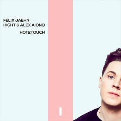 Hot2Touch (Single) - Felix Jaehn, Hight, Alex Aiono