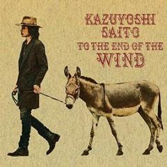 Kaze no Hate made - Kazuyoshi Saito